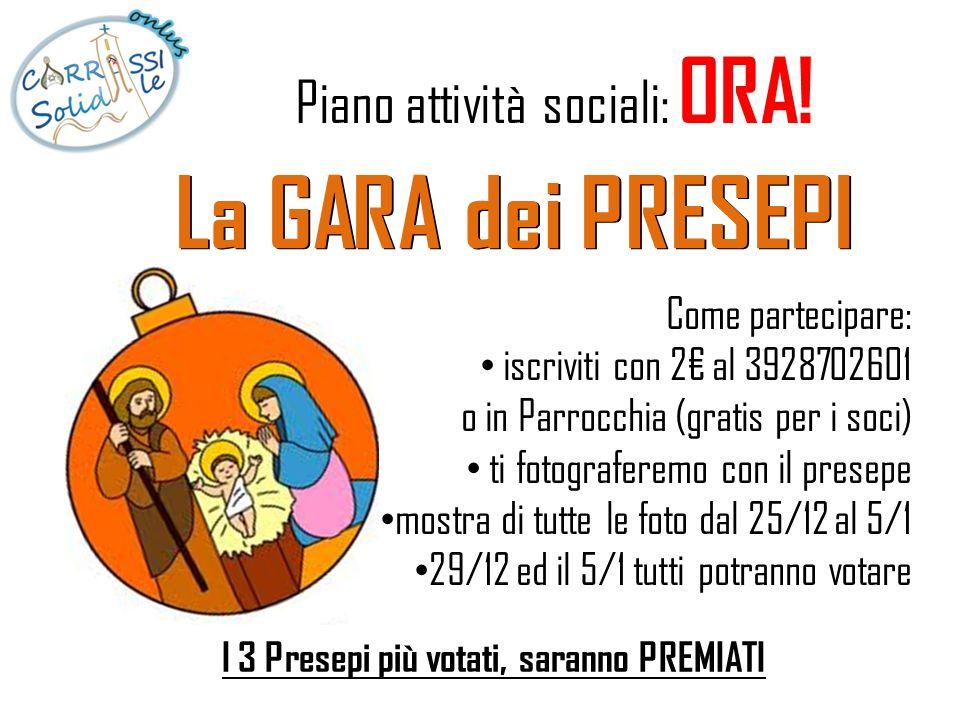 Piano attività sociali: ORA! Come partecipare: iscriviti con 2€ al 3928702601 o in Parrocchia (gratis per i soci) ti fotograferemo con il presepe most