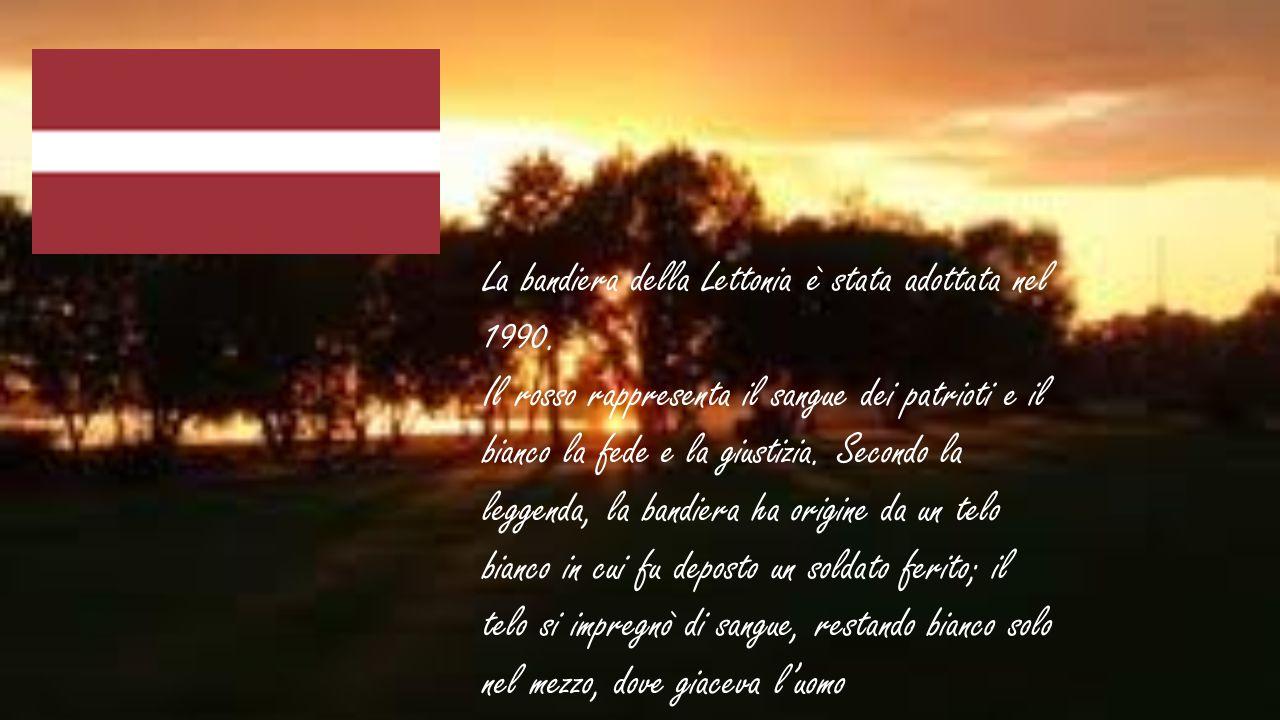 La bandiera della Lettonia è stata adottata nel 1990. Il rosso rappresenta il sangue dei patrioti e il bianco la fede e la giustizia. Secondo la legge