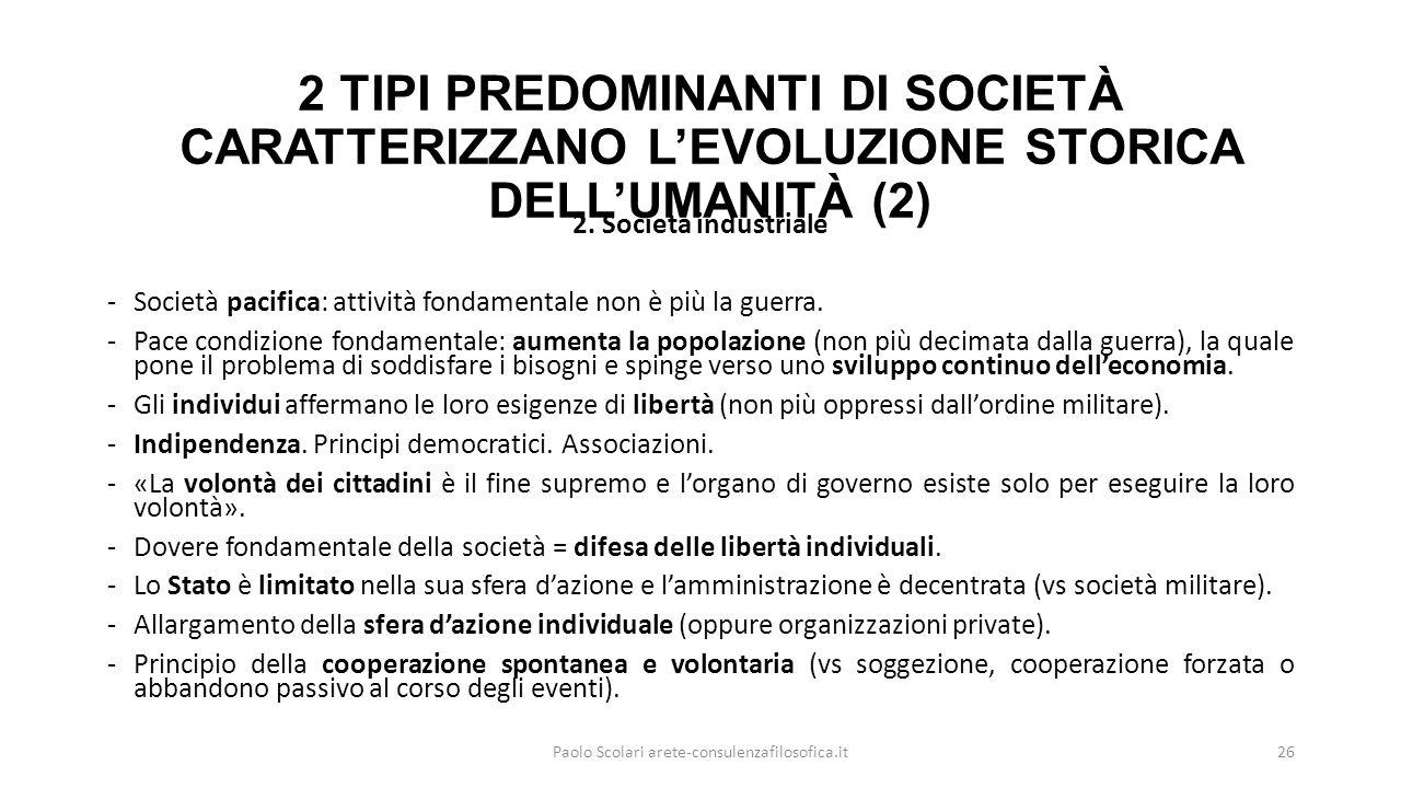 2 TIPI PREDOMINANTI DI SOCIETÀ CARATTERIZZANO L'EVOLUZIONE STORICA DELL'UMANITÀ (2) 2.