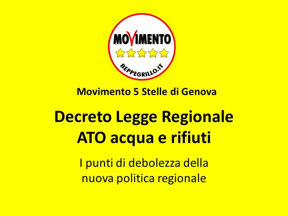 Decreto Legge Regionale ATO acqua e rifiuti I punti di debolezza della nuova politica regionale Movimento 5 Stelle di Genova