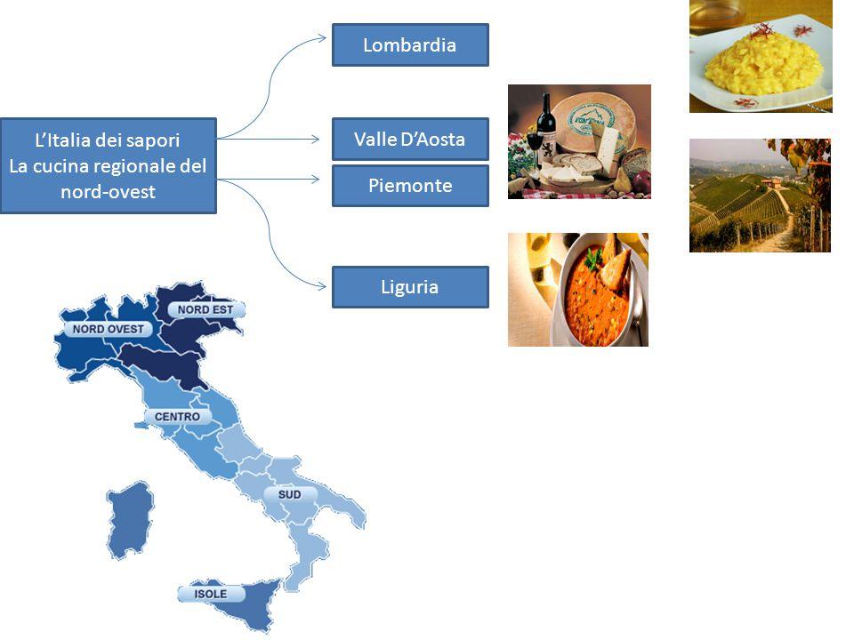 L'Italia dei sapori La cucina regionale del nord-ovest Lombardia Valle D'Aosta Piemonte Liguria