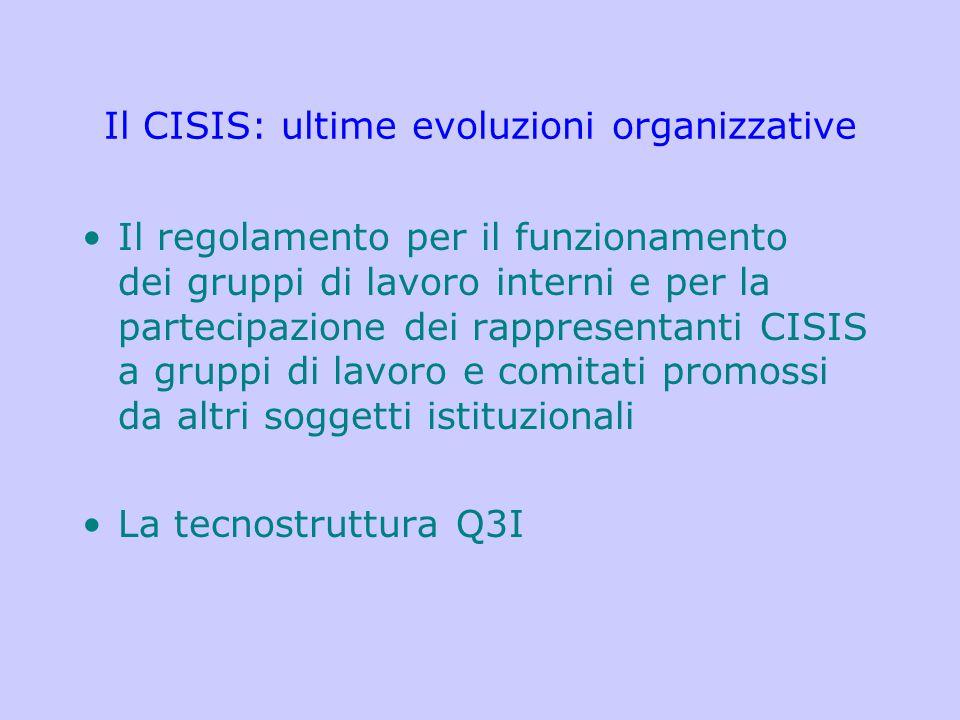 Il CISIS: ultime evoluzioni organizzative Il regolamento per il funzionamento dei gruppi di lavoro interni e per la partecipazione dei rappresentanti
