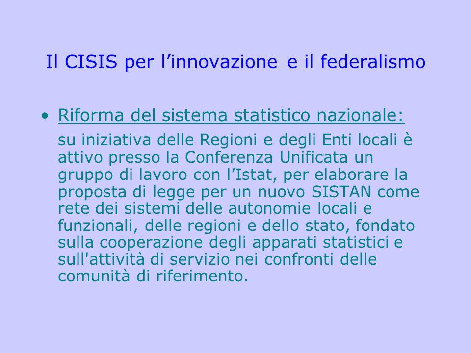 Il CISIS per l'innovazione e il federalismo Riforma del sistema statistico nazionale: su iniziativa delle Regioni e degli Enti locali è attivo presso