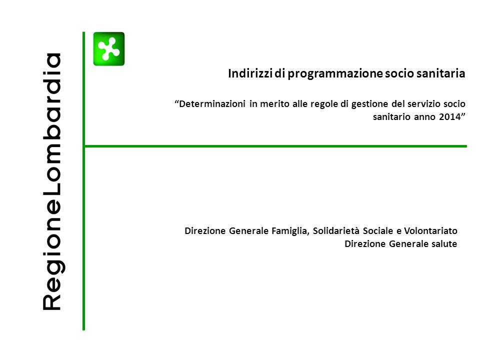 """Indirizzi di programmazione socio sanitaria """"Determinazioni in merito alle regole di gestione del servizio socio sanitario anno 2014"""" Direzione Genera"""