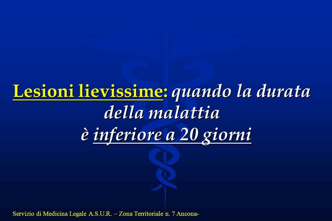 Servizio di Medicina Legale A.S.U.R. – Zona Territoriale n. 7 Ancona- Lesioni lievissime: quando la durata della malattia è inferiore a 20 giorni è in