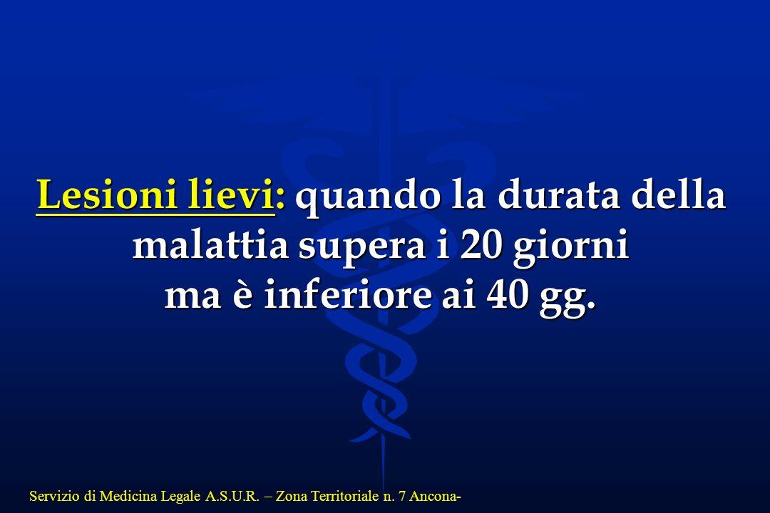 Servizio di Medicina Legale A.S.U.R. – Zona Territoriale n. 7 Ancona- Lesioni lievi: quando la durata della malattia supera i 20 giorni ma è inferiore