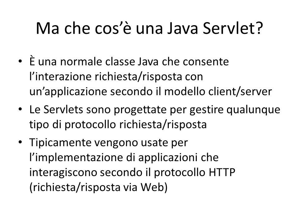 Ma che cos'è una Java Servlet? È una normale classe Java che consente l'interazione richiesta/risposta con un'applicazione secondo il modello client/s