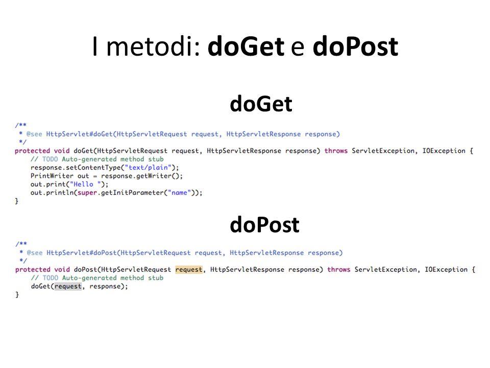 I metodi: doGet e doPost doGet doPost