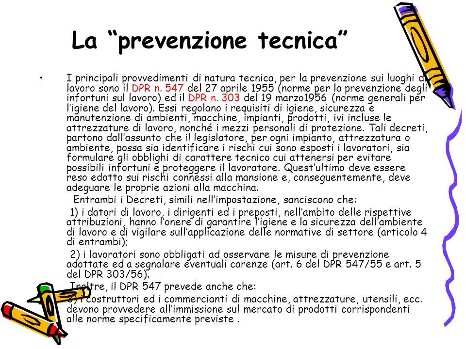 """La """"prevenzione tecnica"""" I principali provvedimenti di natura tecnica, per la prevenzione sui luoghi di lavoro sono il DPR n. 547 del 27 aprile 1955 ("""