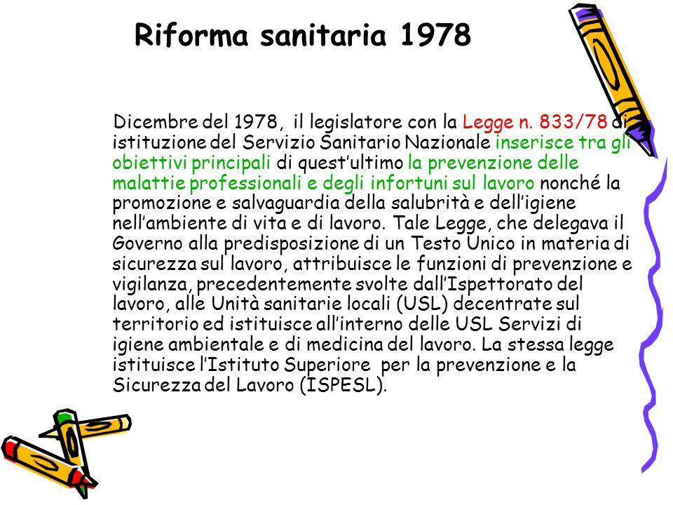 Riforma sanitaria 1978 Dicembre del 1978, il legislatore con la Legge n. 833/78 di istituzione del Servizio Sanitario Nazionale inserisce tra gli obie
