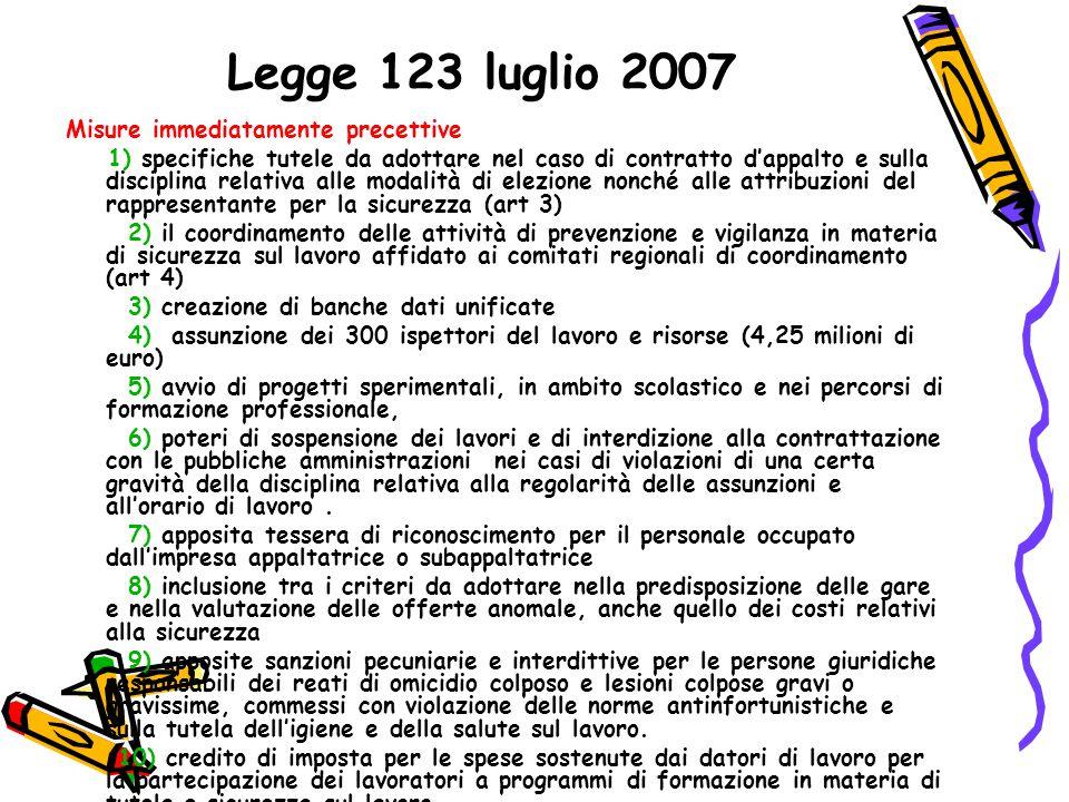 Legge 123 luglio 2007 Misure immediatamente precettive 1) specifiche tutele da adottare nel caso di contratto d'appalto e sulla disciplina relativa al