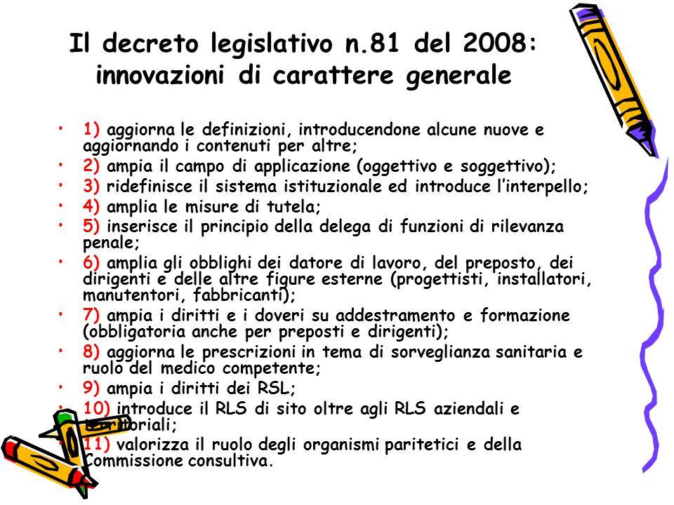 Il decreto legislativo n.81 del 2008: innovazioni di carattere generale 1) aggiorna le definizioni, introducendone alcune nuove e aggiornando i conten