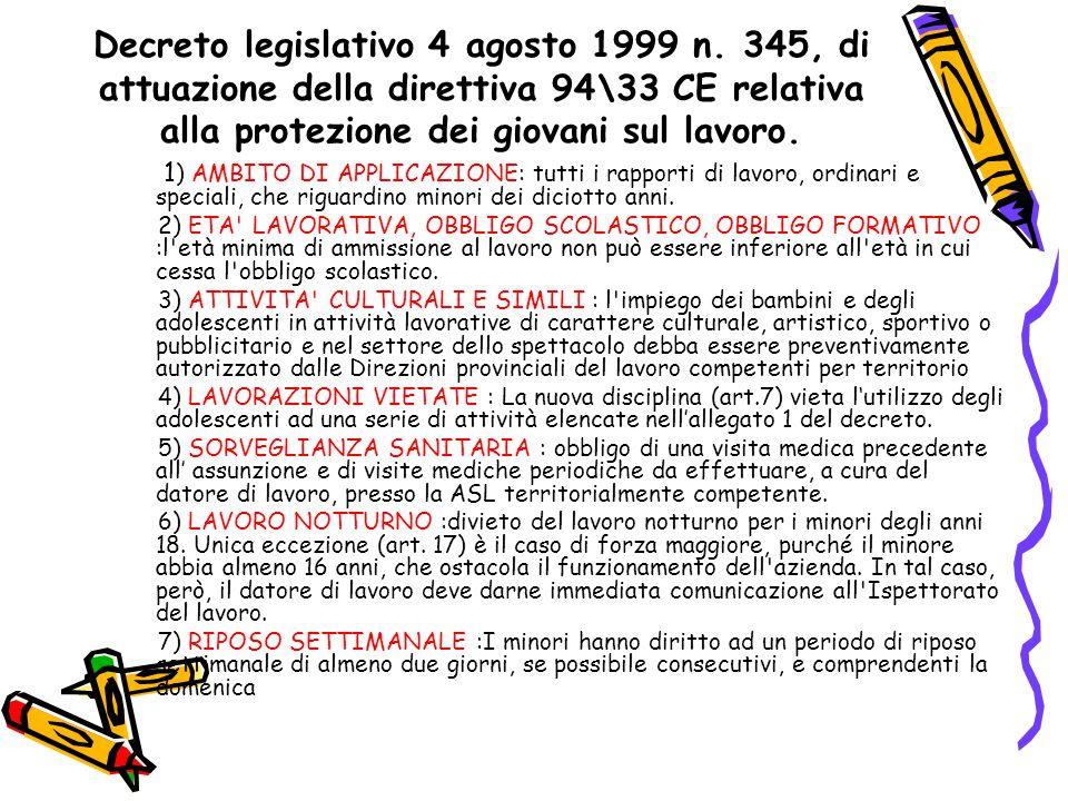 Decreto legislativo 4 agosto 1999 n. 345, di attuazione della direttiva 94\33 CE relativa alla protezione dei giovani sul lavoro. 1 ) AMBITO DI APPLIC
