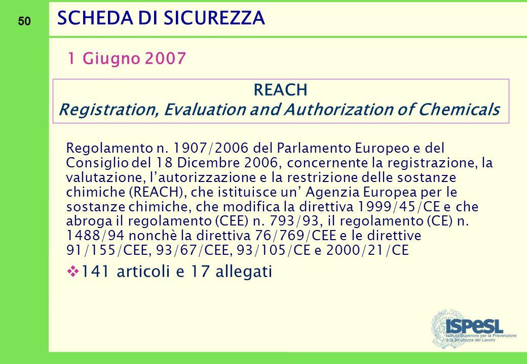 50 Regolamento n. 1907/2006 del Parlamento Europeo e del Consiglio del 18 Dicembre 2006, concernente la registrazione, la valutazione, l'autorizzazion
