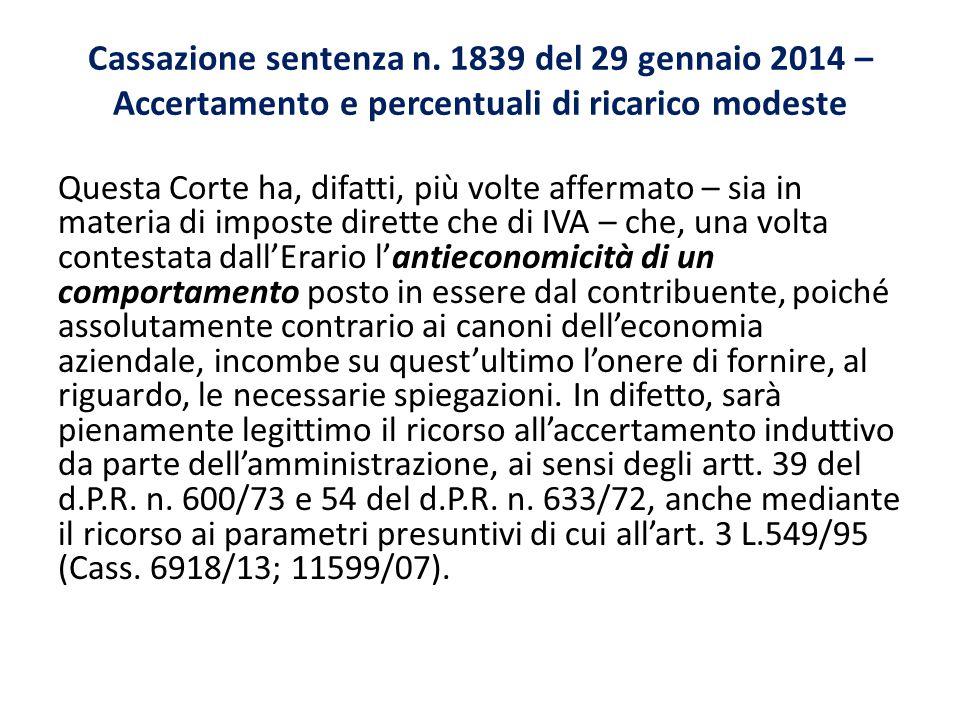Cassazione sentenza n. 1839 del 29 gennaio 2014 – Accertamento e percentuali di ricarico modeste Questa Corte ha, difatti, più volte affermato – sia i