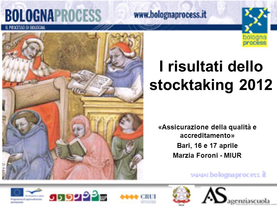 I risultati dello stocktaking 2012 «Assicurazione della qualità e accreditamento» Bari, 16 e 17 aprile Marzia Foroni - MIUR