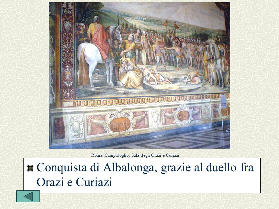 Conquista di Albalonga, grazie al duello fra Orazi e Curiazi Roma, Campidoglio, Sala degli Orazi e Curiazi