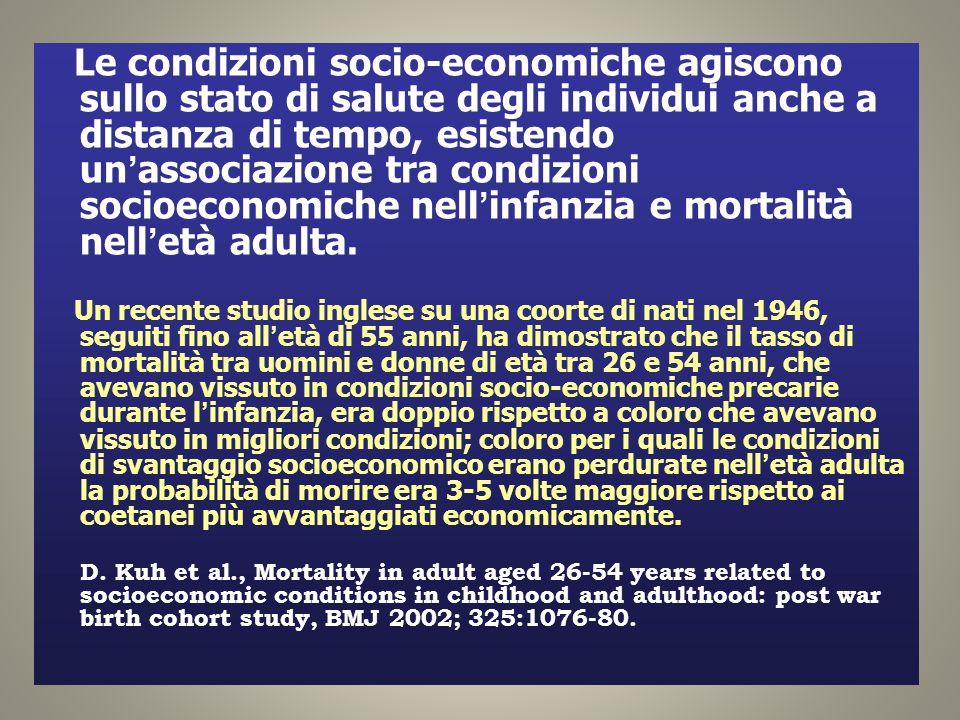 Le condizioni socio-economiche agiscono sullo stato di salute degli individui anche a distanza di tempo, esistendo un'associazione tra condizioni soci