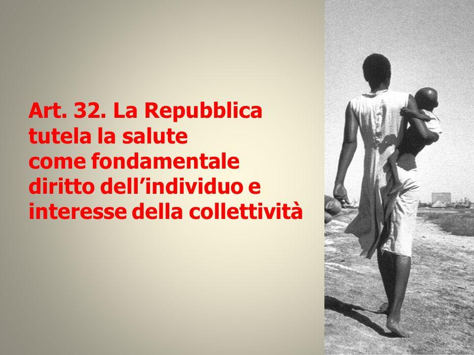 Art. 32. La Repubblica tutela la salute come fondamentale diritto dell'individuo e interesse della collettività