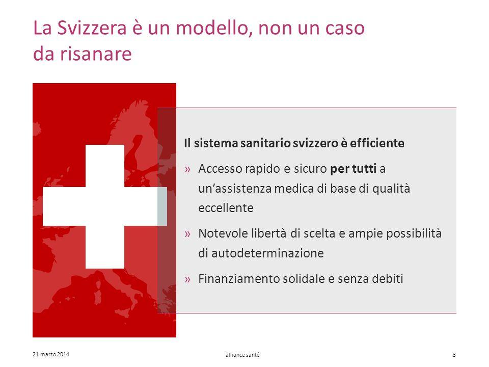 alliance santé 21 marzo 2014 3 La Svizzera è un modello, non un caso da risanare Il sistema sanitario svizzero è efficiente »Accesso rapido e sicuro p