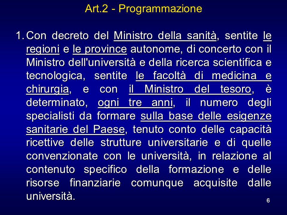 6 Art.2 - Programmazione 1.Con decreto del Ministro della sanità, sentite le regioni e le province autonome, di concerto con il Ministro dell'universi