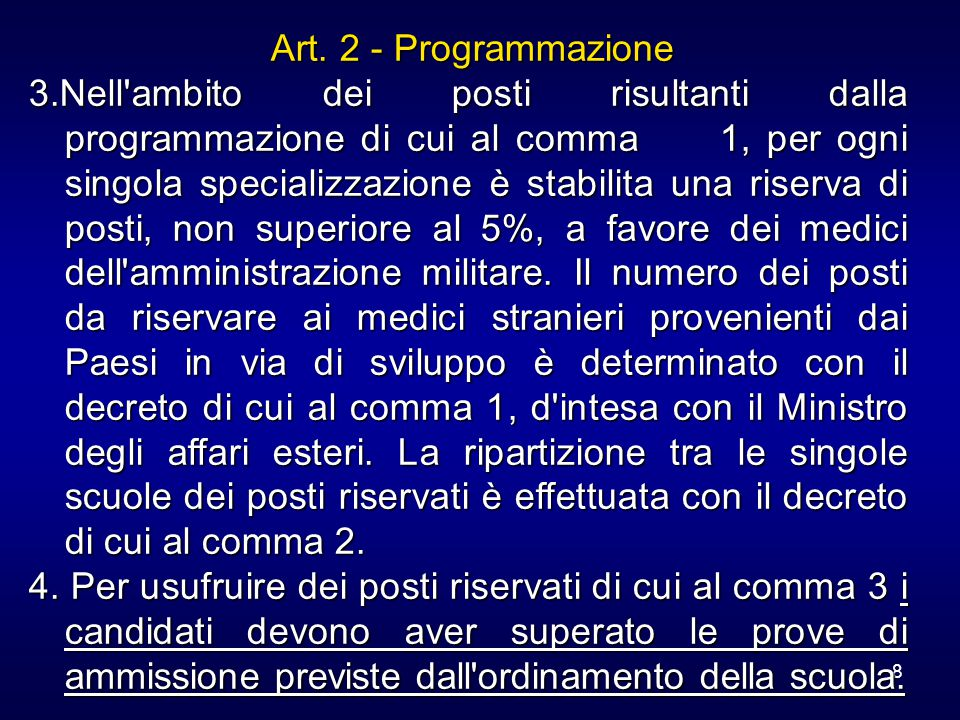 8 Art. 2 - Programmazione Art. 2 - Programmazione 3.Nell'ambito dei posti risultanti dalla programmazione di cui al comma 1, per ogni singola speciali