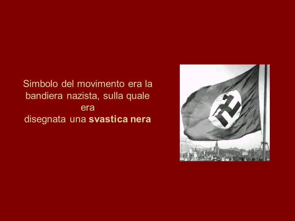Simbolo del movimento era la bandiera nazista, sulla quale era disegnata una svastica nera