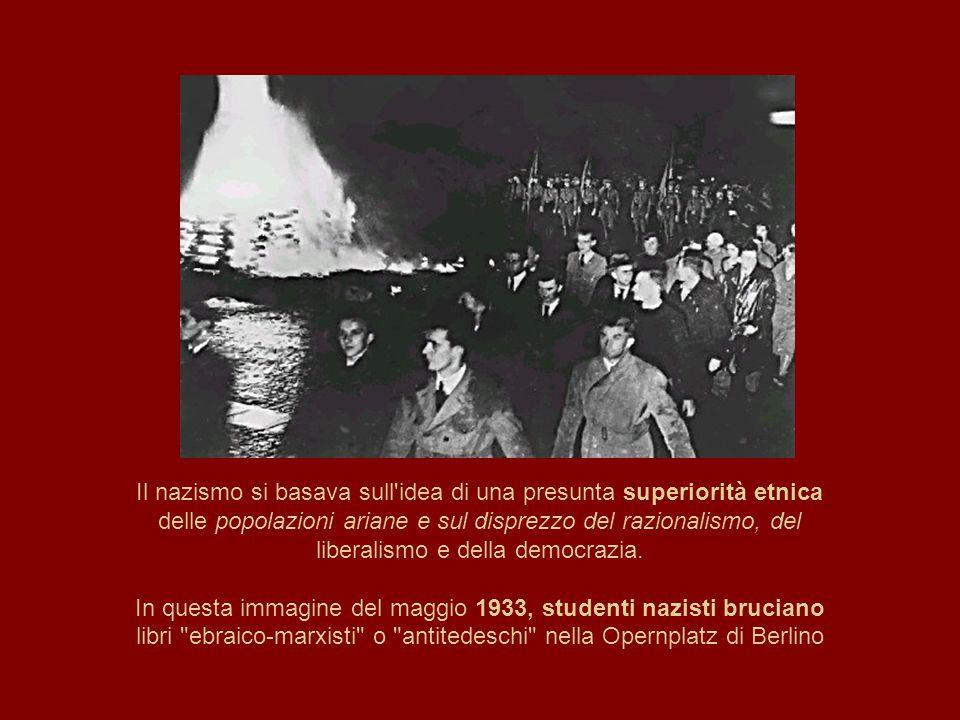 Il nazismo si basava sull idea di una presunta superiorità etnica delle popolazioni ariane e sul disprezzo del razionalismo, del liberalismo e della democrazia.