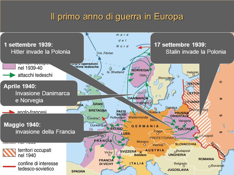 Il primo anno di guerra in Europa 1 settembre 1939: Hitler invade la Polonia 17 settembre 1939: Stalin invade la Polonia Aprile 1940: Invasione Danimarca e Norvegia Maggio 1940: invasione della Francia