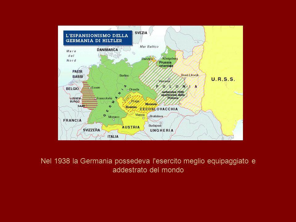 Nel 1938 la Germania possedeva l esercito meglio equipaggiato e addestrato del mondo