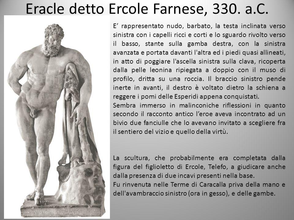 Eracle detto Ercole Farnese, 330.a.C.