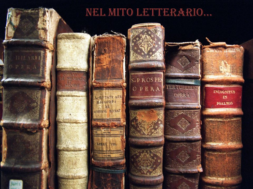 Nel mito letterario…