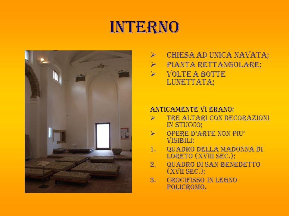 interno  Chiesa ad unica navata;  Pianta rettangolare;  Volte a botte lunettata; Anticamente vi erano:  Tre altari con decorazioni in stucco;  Op