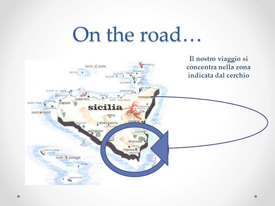 On the road… Il nostro viaggio si concentra nella zona indicata dal cerchio