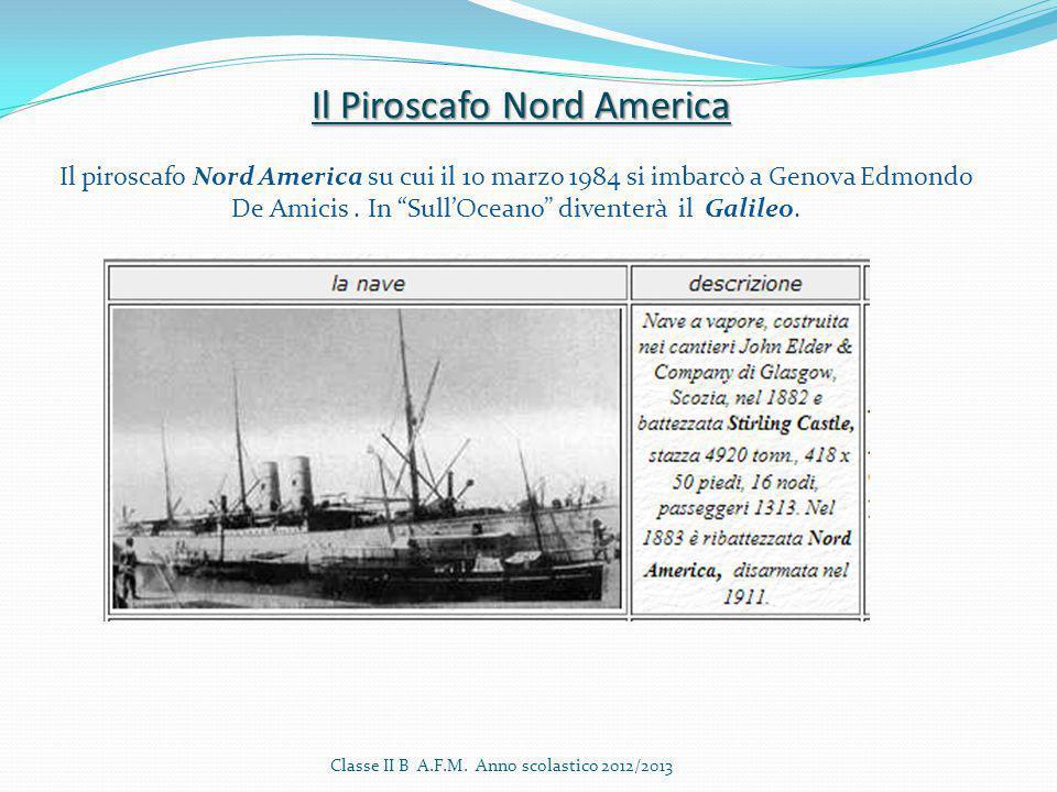 """Il Piroscafo Nord America Il piroscafo Nord America su cui il 10 marzo 1984 si imbarcò a Genova Edmondo De Amicis. In """"Sull'Oceano"""" diventerà il Galil"""