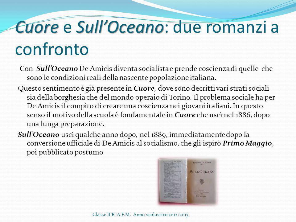 CuoreSull'Oceano Cuore e Sull'Oceano: due romanzi a confronto Con Sull'Oceano De Amicis diventa socialista e prende coscienza di quelle che sono le co
