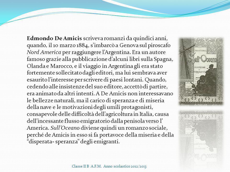 Edmondo De Amicis scriveva romanzi da quindici anni, quando, il 10 marzo 1884, s'imbarcò a Genova sul piroscafo Nord America per raggiungere l'Argenti