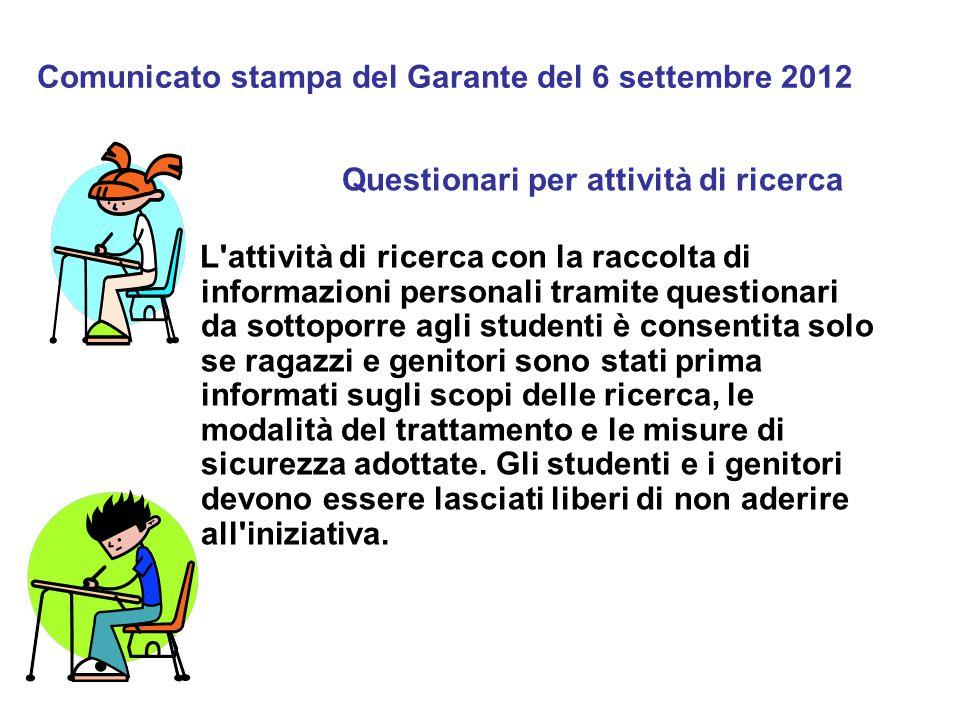 Comunicato stampa del Garante del 6 settembre 2012 Questionari per attività di ricerca L'attività di ricerca con la raccolta di informazioni personali