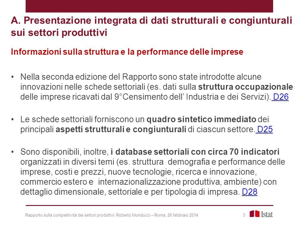 Rapporto sulla competitività dei settori produttivi, Roberto Monducci – Roma, 26 febbraio 2014 24 I «crescenti all'estero»: le strategie caratterizzanti i diversi settori