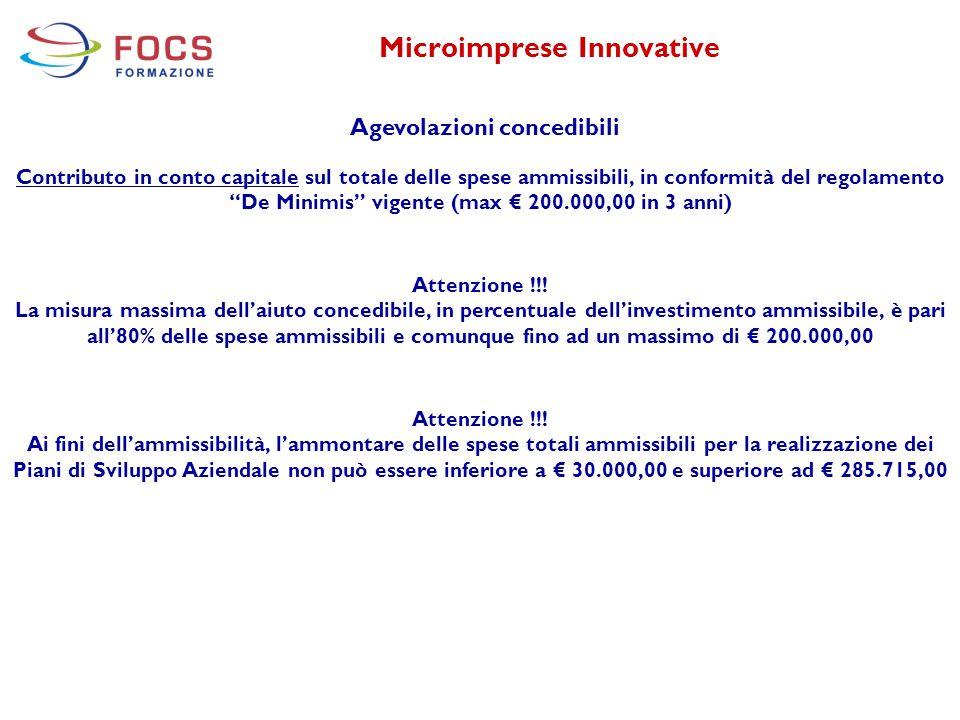 """Microimprese Innovative Agevolazioni concedibili Contributo in conto capitale sul totale delle spese ammissibili, in conformità del regolamento """"De Mi"""