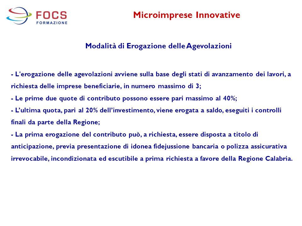 Microimprese Innovative Modalità di Erogazione delle Agevolazioni - L'erogazione delle agevolazioni avviene sulla base degli stati di avanzamento dei