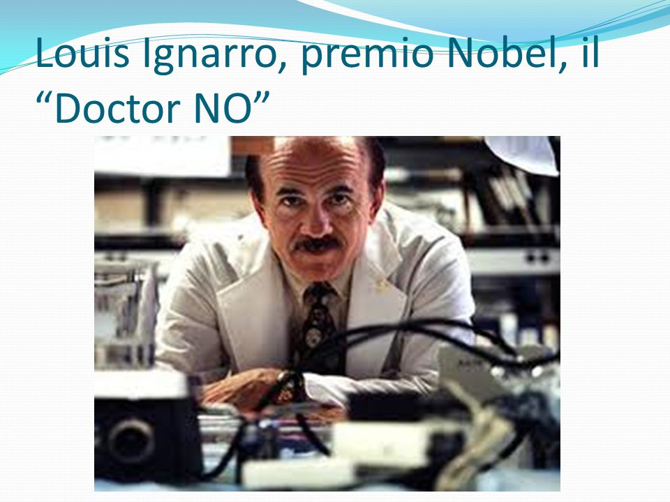 "Louis Ignarro, premio Nobel, il ""Doctor NO"""