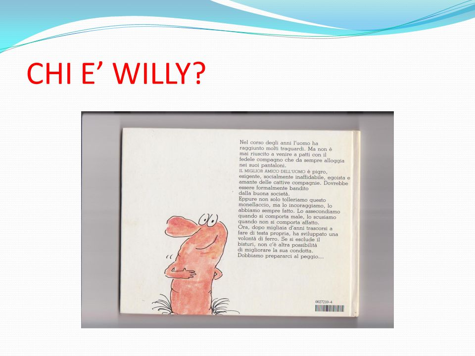CHI E' WILLY?