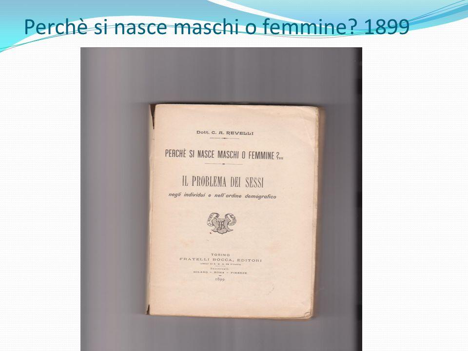 Perchè si nasce maschi o femmine? 1899