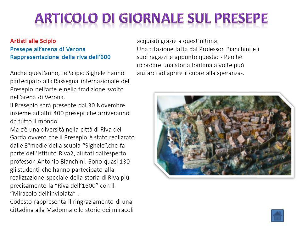 Artisti alle Scipio Presepe all'arena di Verona Rappresentazione della riva dell'600 Anche quest'anno, le Scipio Sighele hanno partecipato alla Rasseg
