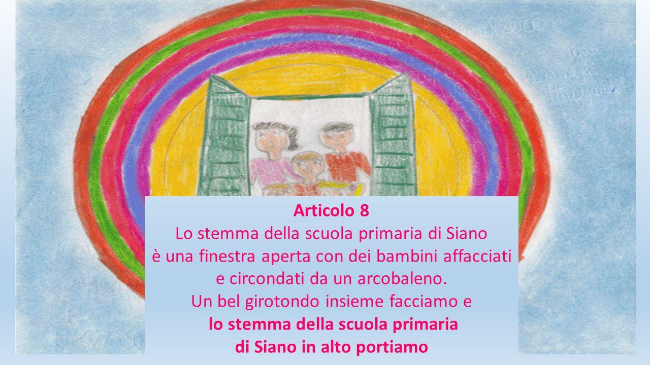 Articolo 8 Lo stemma della scuola primaria di Siano è una finestra aperta con dei bambini affacciati e circondati da un arcobaleno.