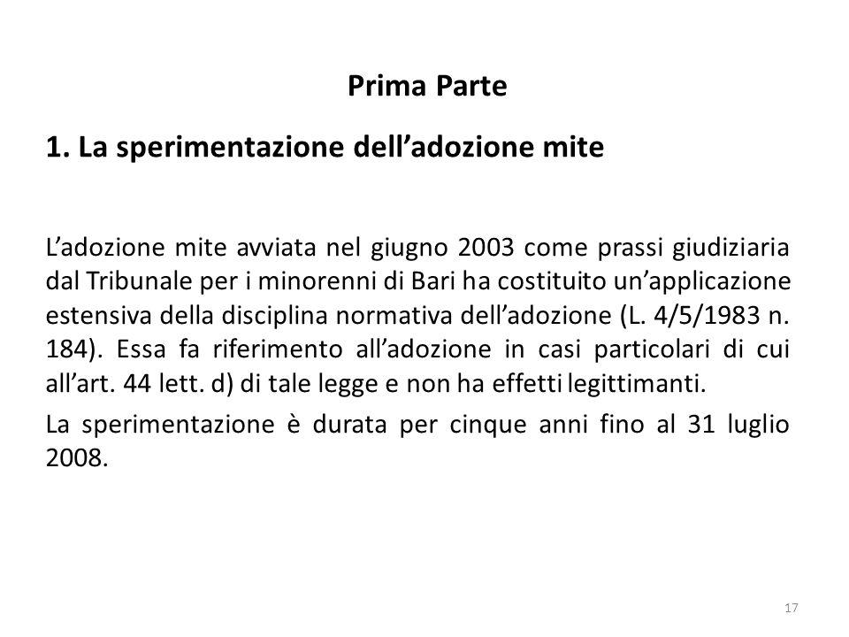 L'adozione mite avviata nel giugno 2003 come prassi giudiziaria dal Tribunale per i minorenni di Bari ha costituito un'applicazione estensiva della di