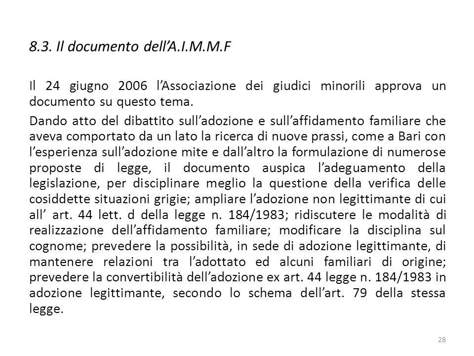 8.3. Il documento dell'A.I.M.M.F Il 24 giugno 2006 l'Associazione dei giudici minorili approva un documento su questo tema. Dando atto del dibattito s