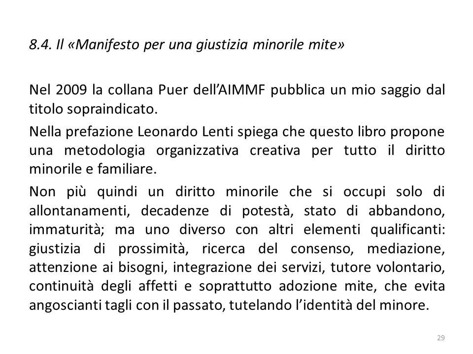 8.4. Il «Manifesto per una giustizia minorile mite» Nel 2009 la collana Puer dell'AIMMF pubblica un mio saggio dal titolo sopraindicato. Nella prefazi