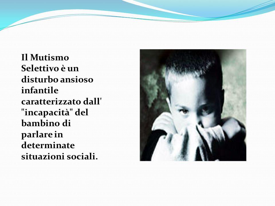 Il Mutismo Selettivo è un disturbo ansioso infantile caratterizzato dall'